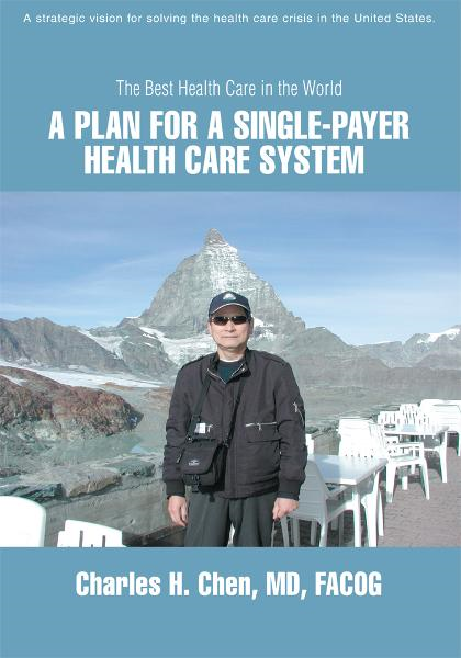 A Plan for a Single-Payer Health Care System By: Charles Chen