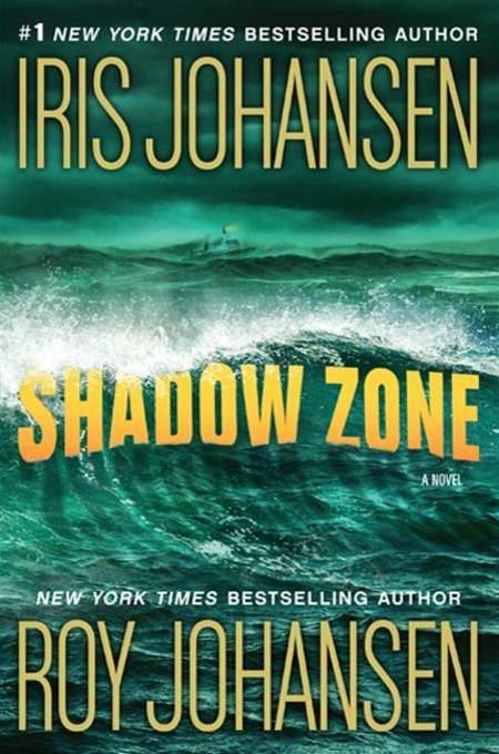Shadow Zone By: Iris Johansen,Roy Johansen