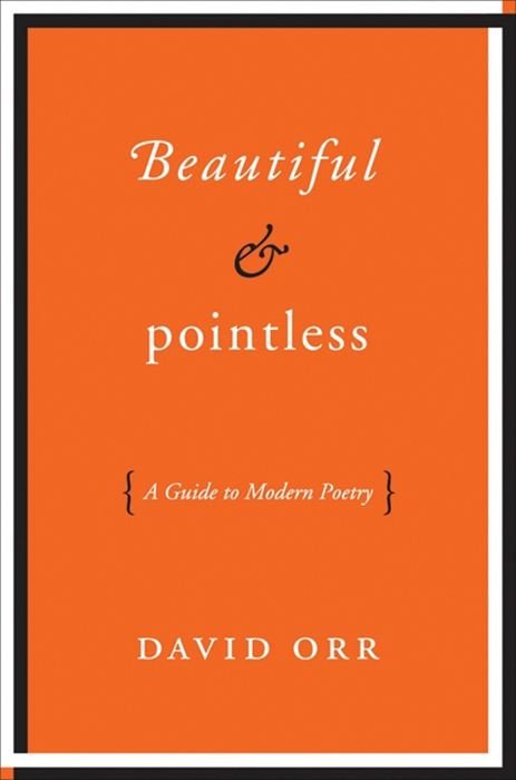 Beautiful & Pointless By: David Orr
