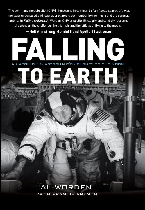 Falling to Earth By: Al Worden,Francis French