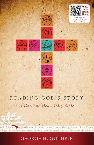 Reading God's Story: A Chronological Daily Bible By: George Guthrie