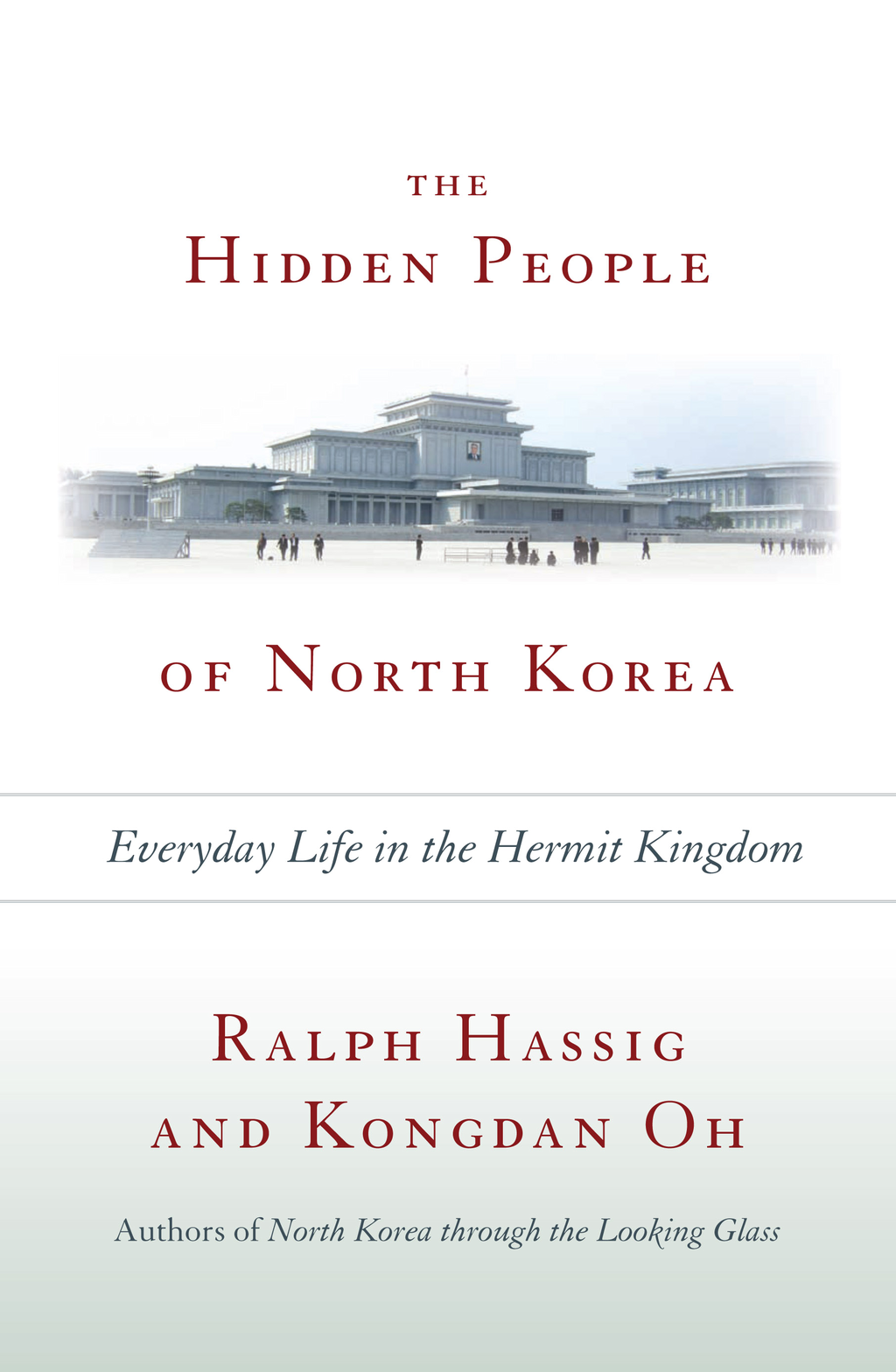The Hidden People of North Korea By: Kongdan Oh,Ralph Hassig