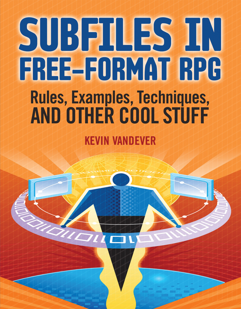 Subfiles in Free-Format RPG: Rules, Examples, Techniques, and Other Cool Stuff