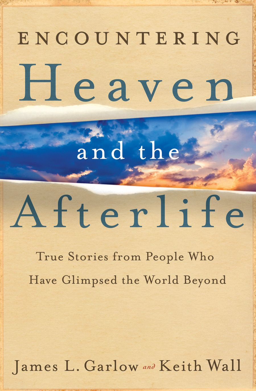 Encountering Heaven and the Afterlife By: James L. Garlow,Keith Wall