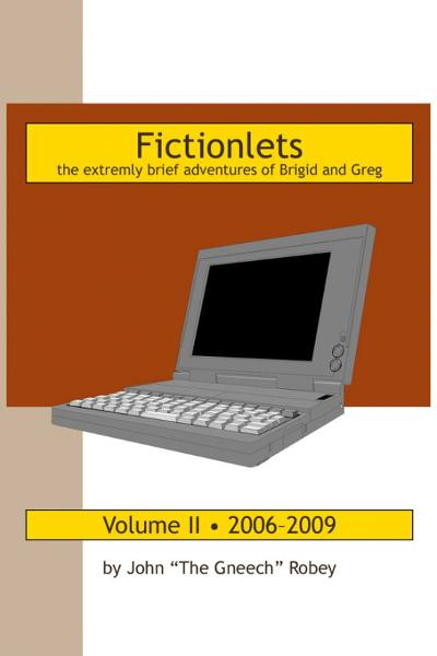 Fictionlets: The Extremely Brief Adventures of Brigid and Greg, Vol. II By: John Robey