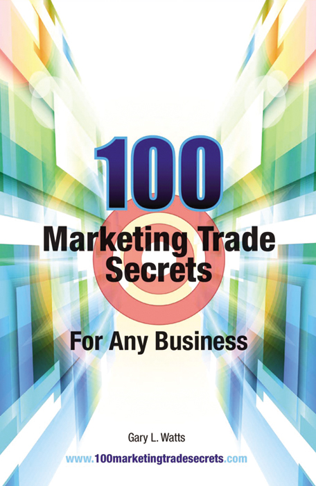 100 Marketing Trade Secrets for Any Business