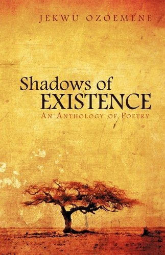 Shadows of Existence By: Jekwu Ozoemene