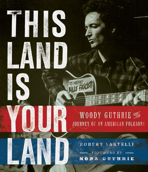 This Land Is Your Land By: Robert Santelli
