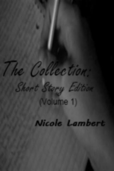 The Collection: Short Story Edition (Volume 1)