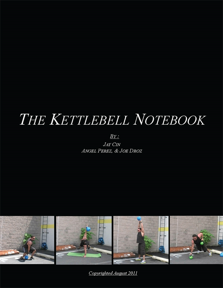 The Kettlebell Notebook By: Jay Cin