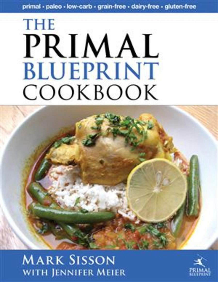 The Primal Blueprint Cookbook By: Meier, Jennifer,Sisson, Mark