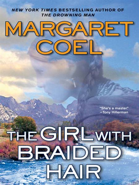 The Girl with Braided Hair By: Margaret Coel