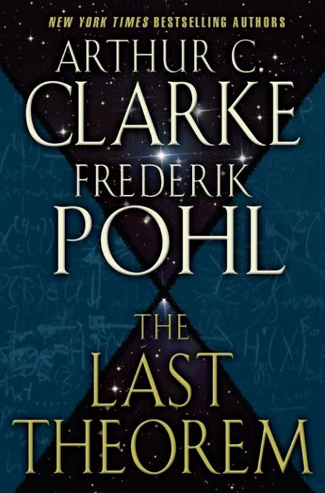 The Last Theorem By: Arthur C. Clarke,Frederik Pohl