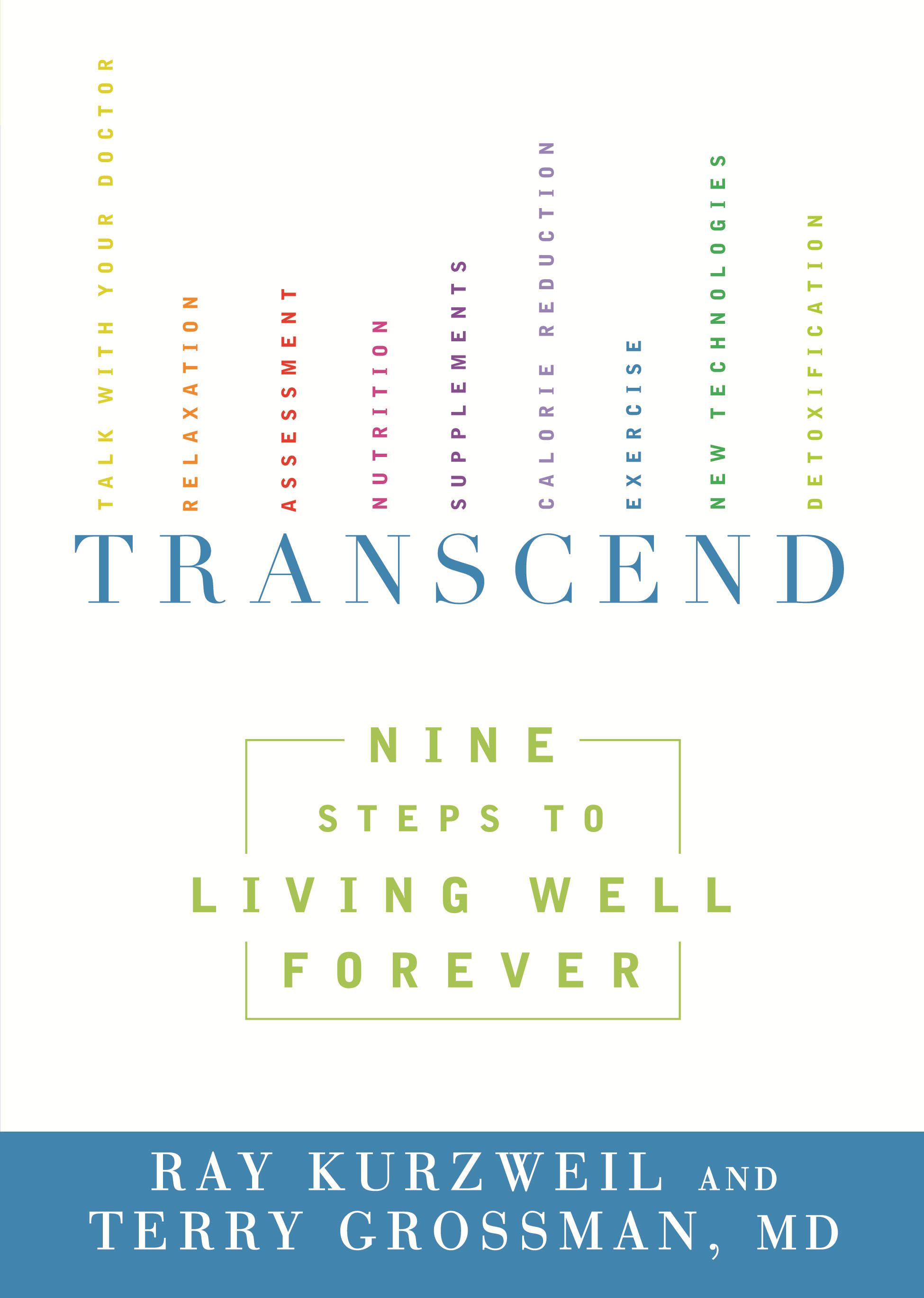 Transcend: Nine Steps to Living Well Forever By: Ray Kurzweil,Terry Grossman MD