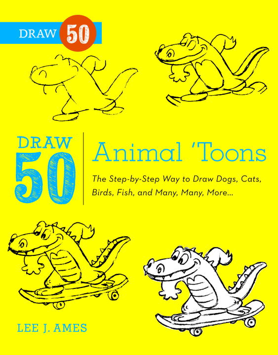 Draw 50 Animal 'Toons By: Bob Singer,Lee J. Ames
