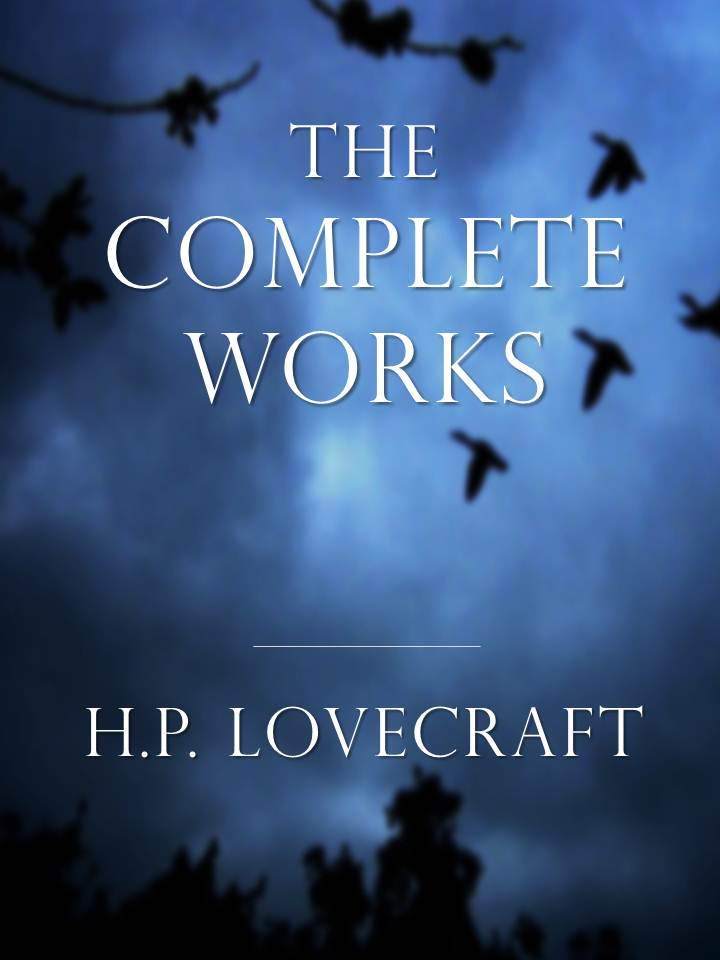H.P. LOVECRAFT | THE COMPLETE WORKS