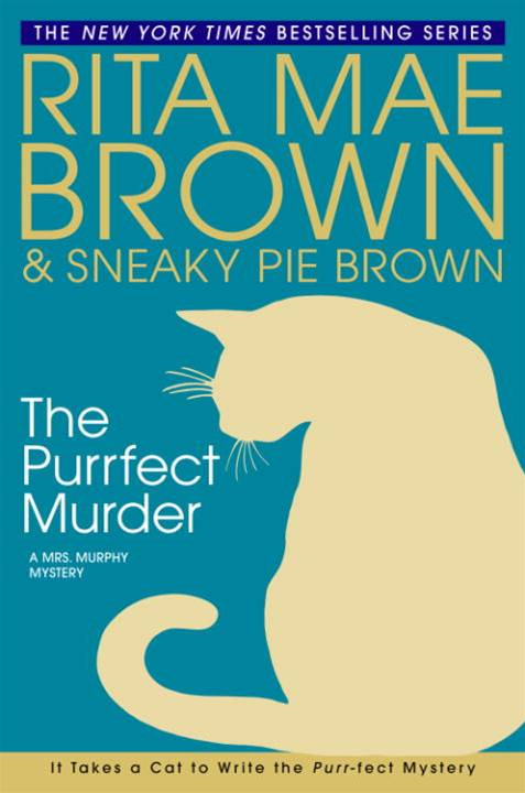 The Purrfect Murder By: Rita Mae Brown