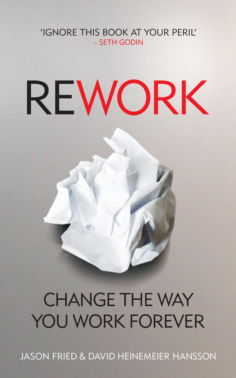 ReWork Change the Way You Work Forever