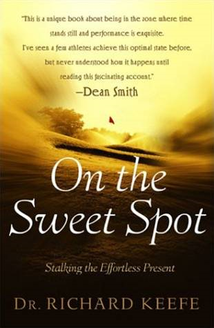 On the Sweet Spot By: Richard Keefe