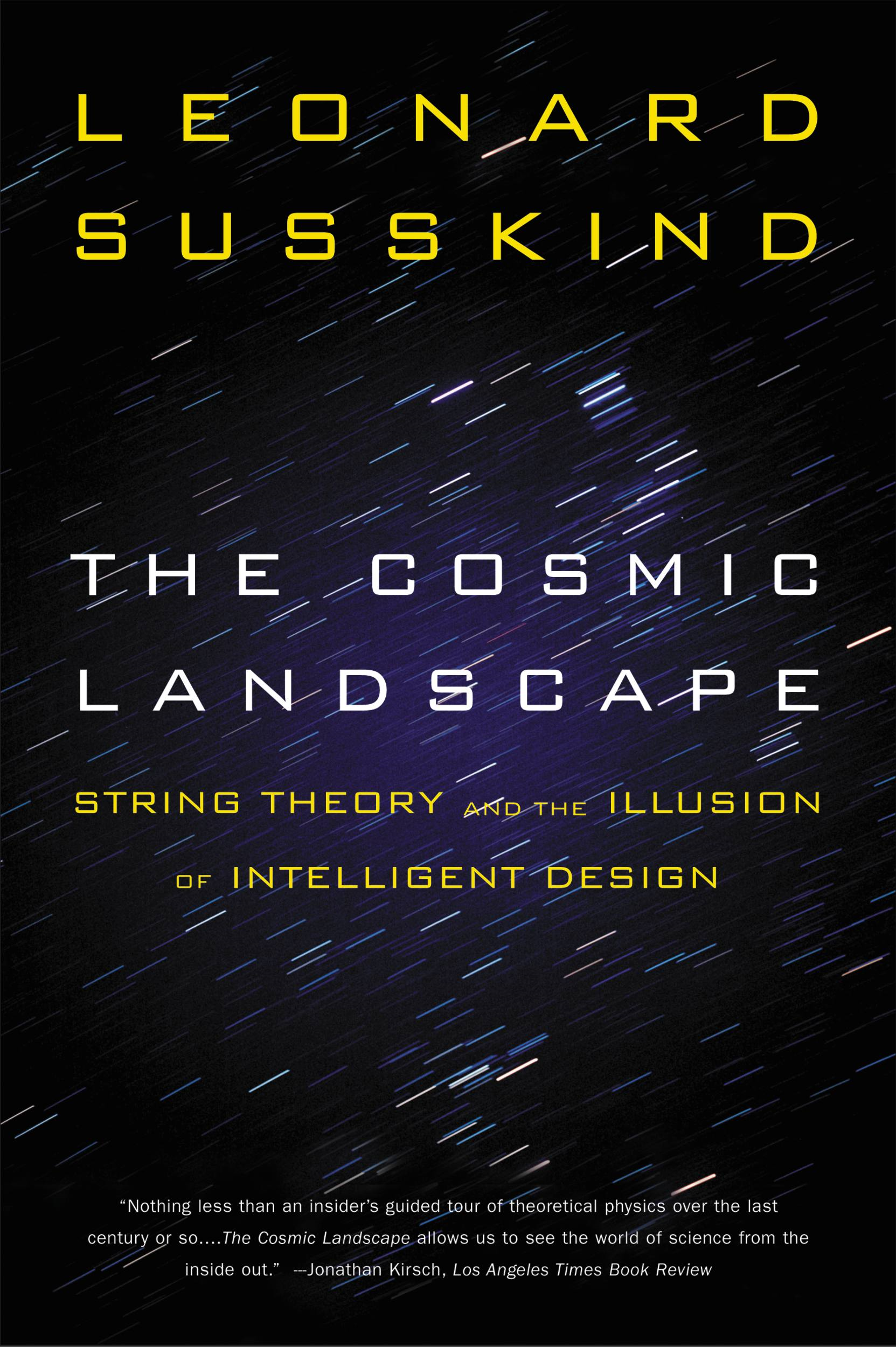 The Cosmic Landscape By: Leonard Susskind