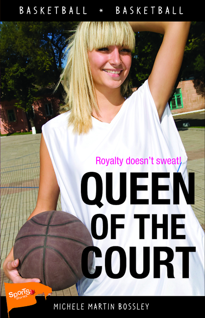 Queen of the Court By: Michele Martin Bossley