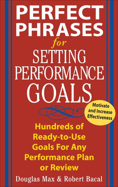 Perfect Phrases for Setting Performance Goals