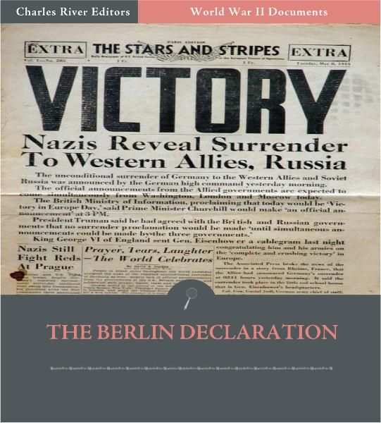 World War II Documents: The Berlin Declaration (Illustrated Edition) By: U.S. Government