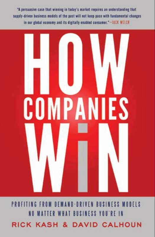 How Companies Win By: David Calhoun,Rick Kash