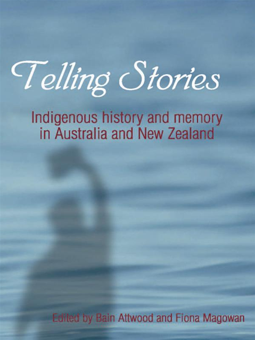Telling Stories: Indigenous History And Memory In Australia And New Zealand