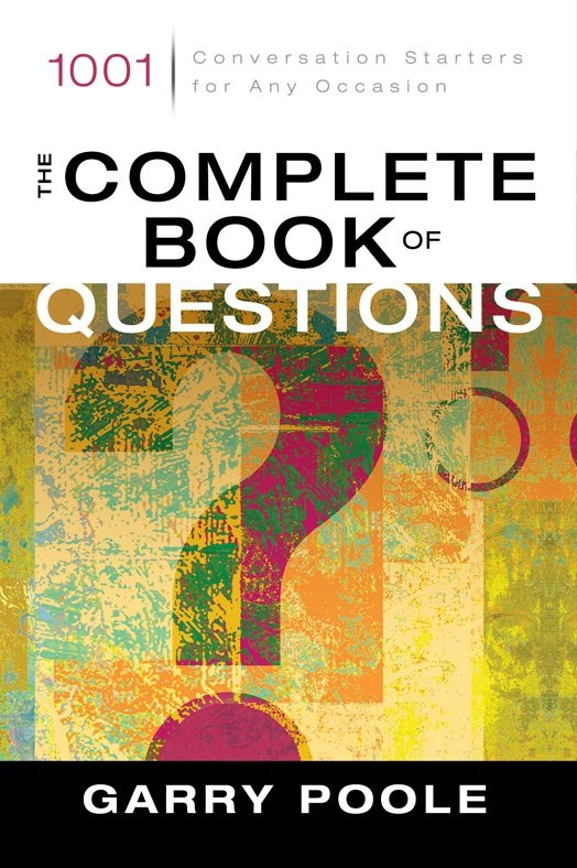 The Complete Book of Questions By: Garry   Poole