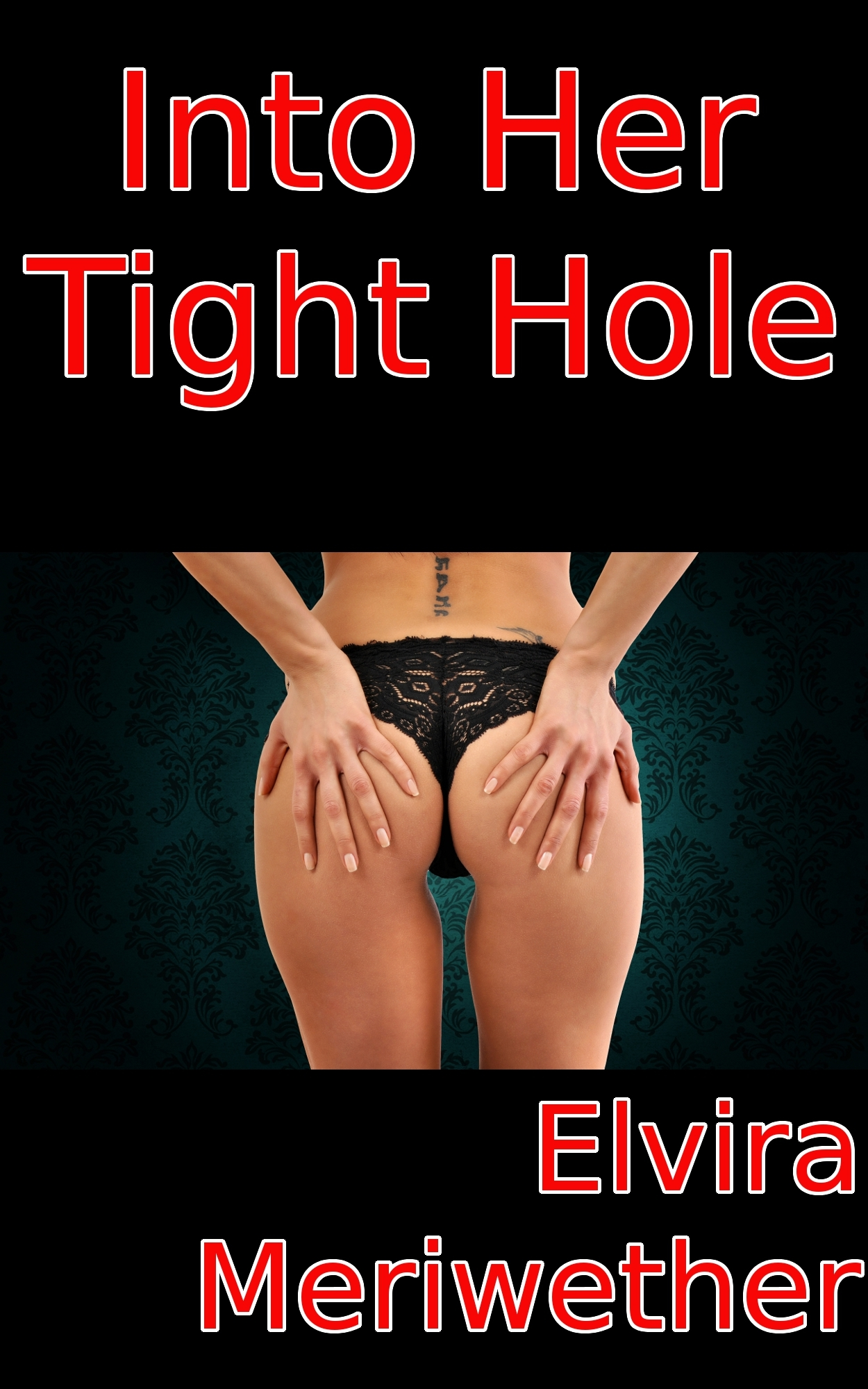 Into Her Tight Hole