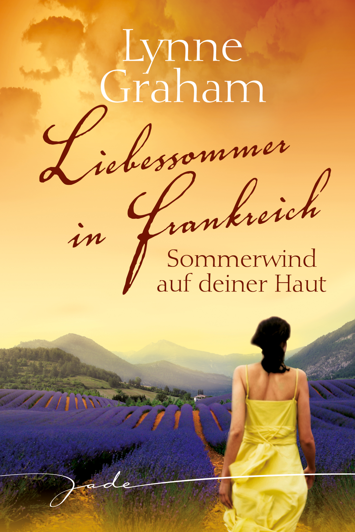 Lynne Graham - Sommerwind auf deiner Haut