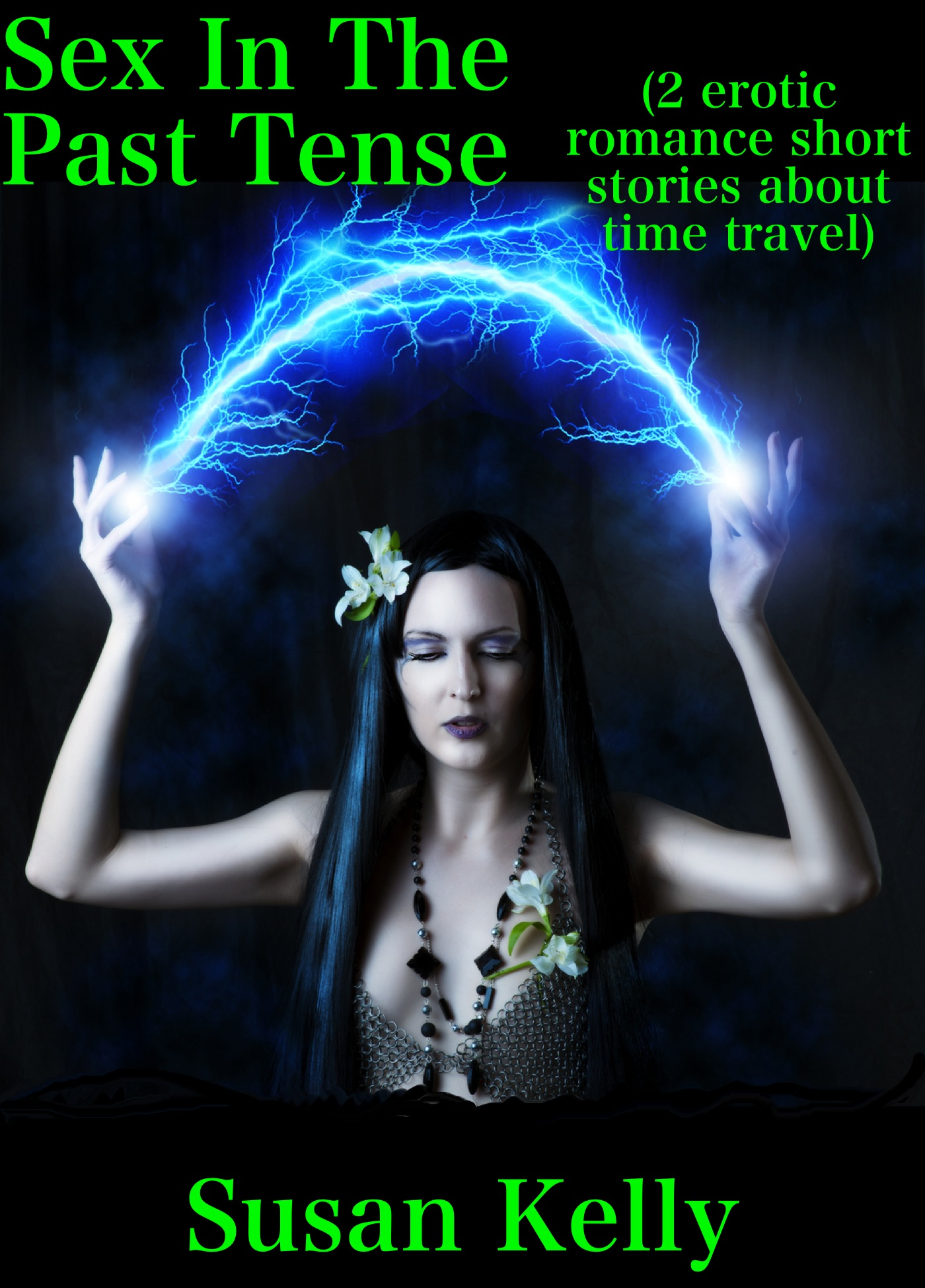 Sex In The Past Tense (2 erotic romance short stories about time travel)