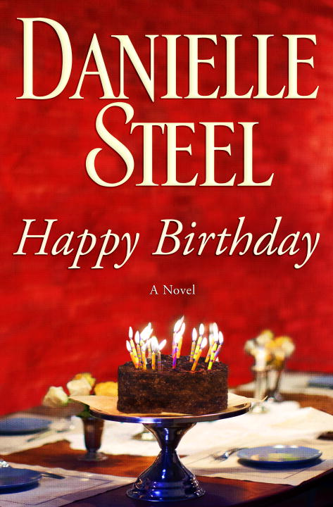 Happy Birthday: A Novel By: Danielle Steel