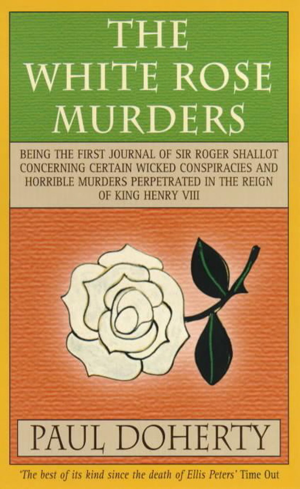 The White Rose Murders By: Paul Doherty