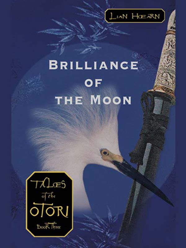 Brilliance of the Moon By: Lian Hearn