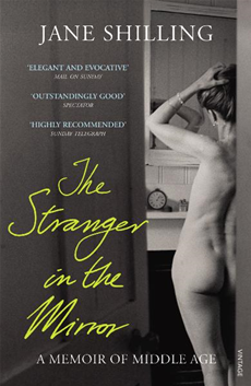 The Stranger in the Mirror A Memoir of Middle Age