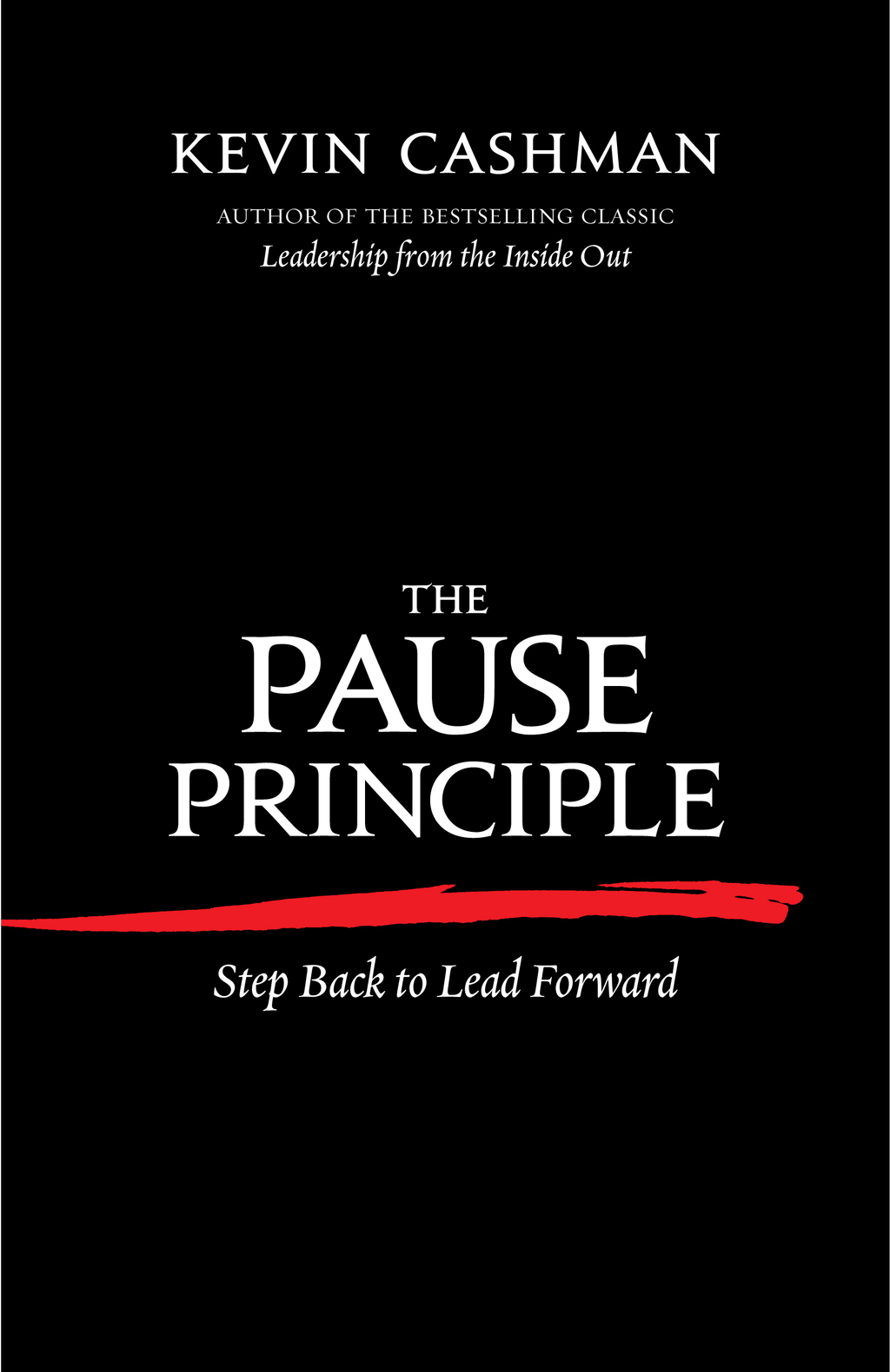 The Pause Principle By: Kevin Cashman