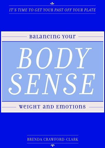 Body Sense : Balancing Your Weight And Emotions