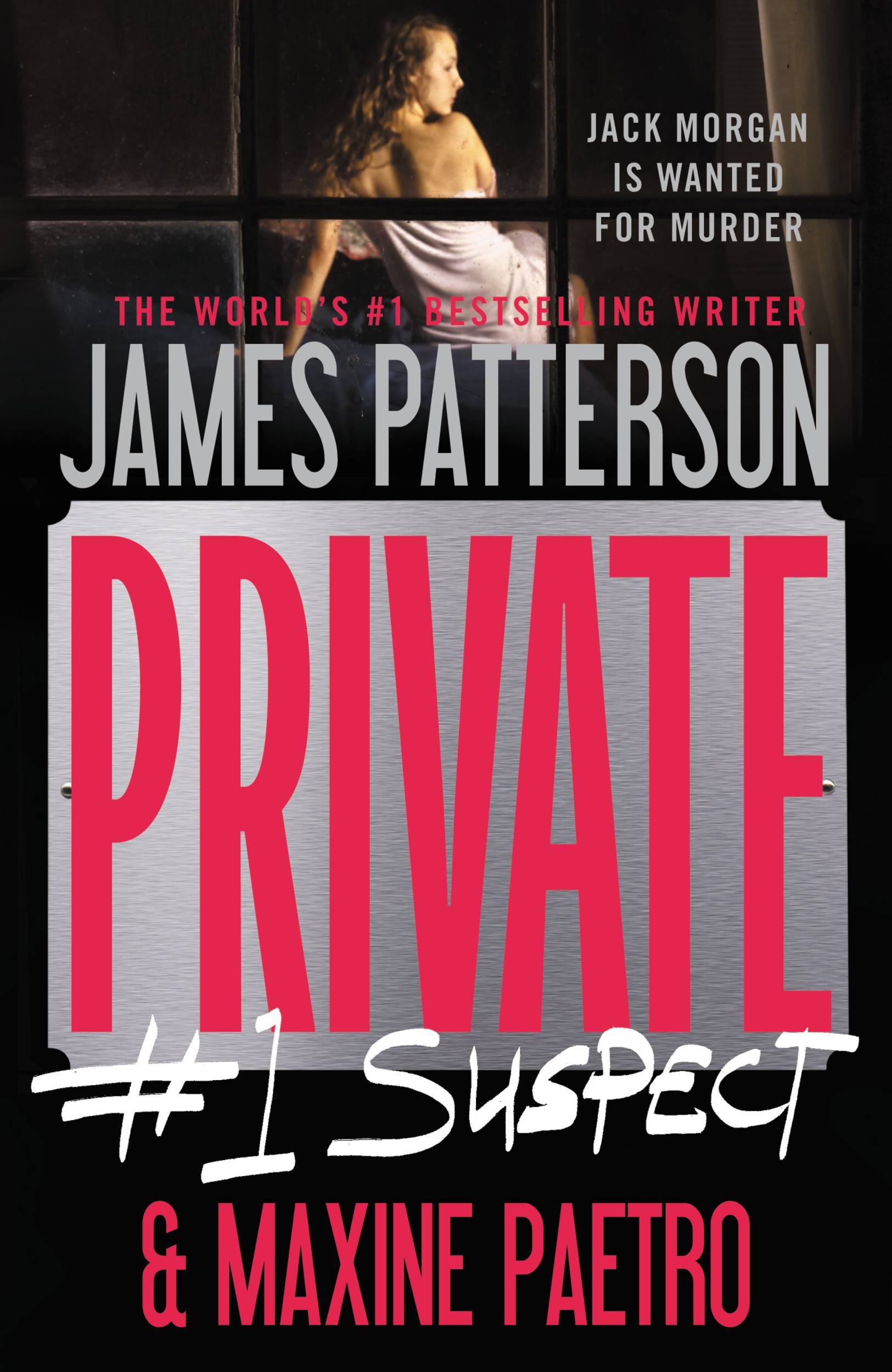 Private:  #1 Suspect By: James Patterson,Maxine Paetro