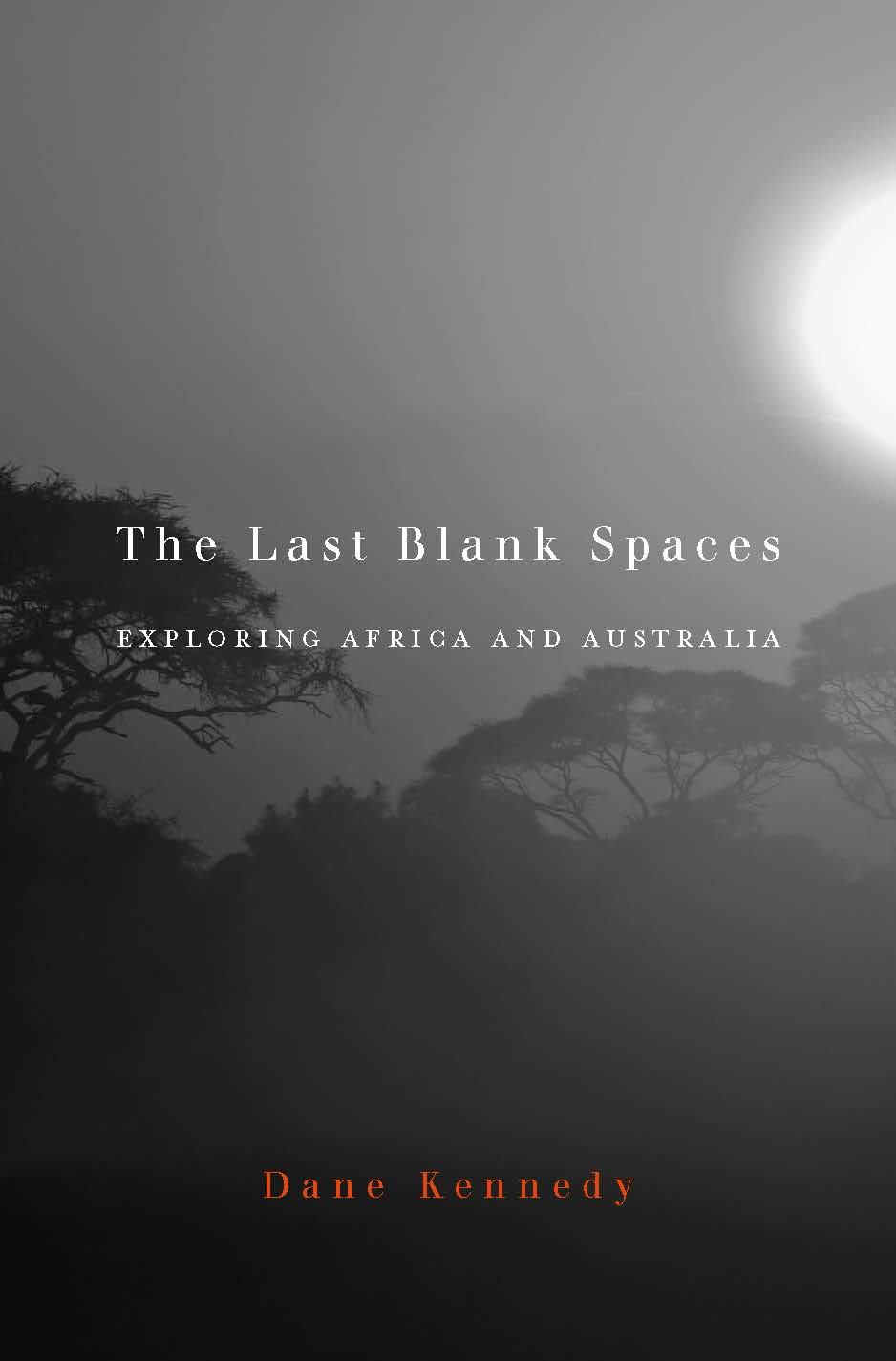The Last Blank Spaces By: Dane Kennedy