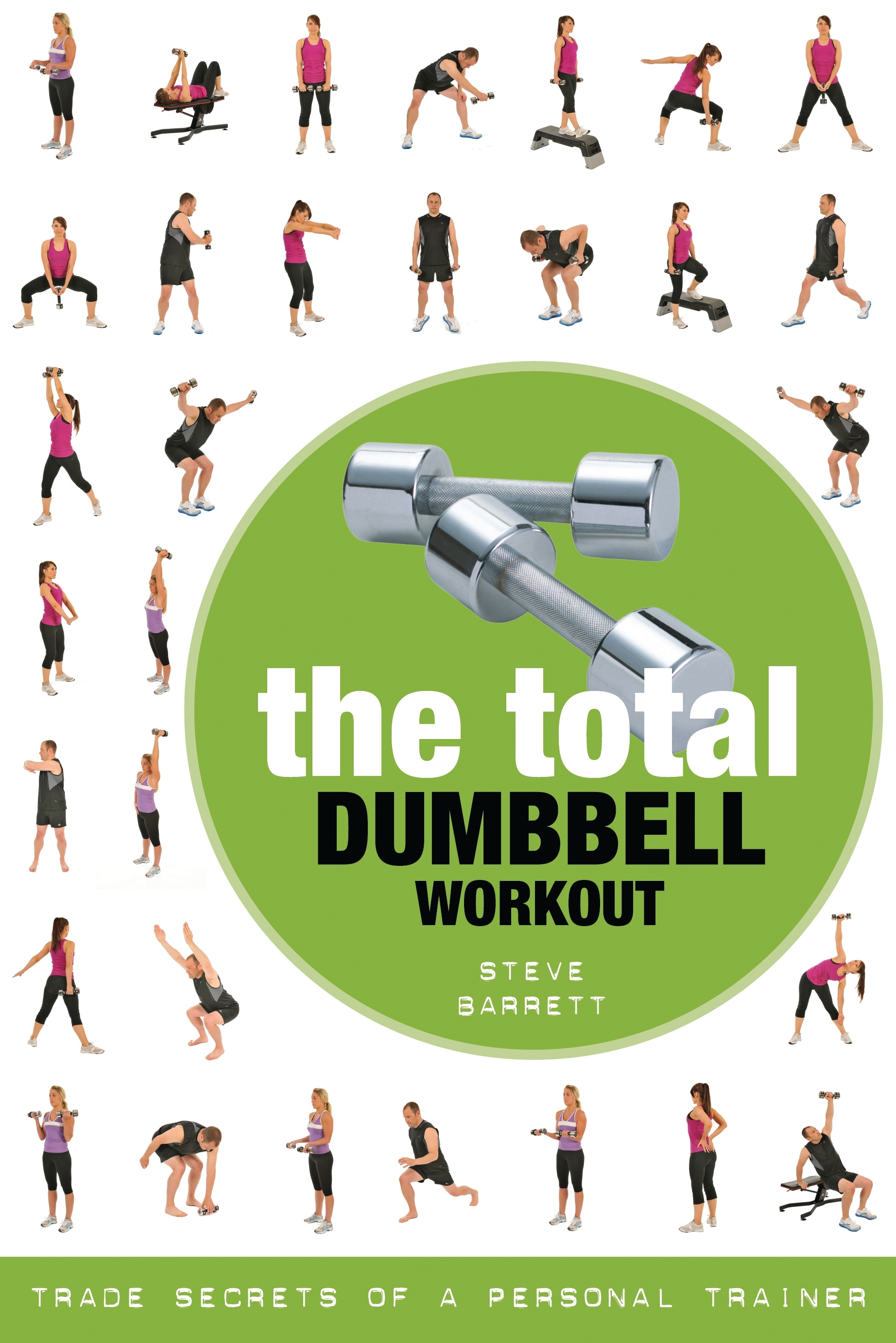 The Total Dumbbell Workout Trade Secrets of a Personal Trainer