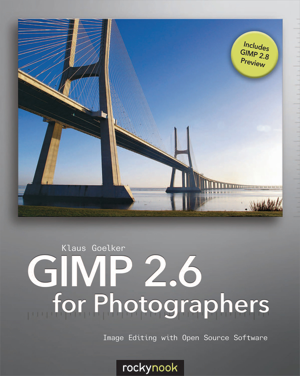 GIMP 2.6 for Photographers By: Klaus Goelker