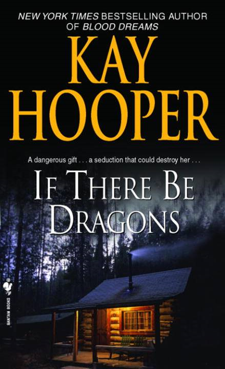 If There Be Dragons By: Kay Hooper
