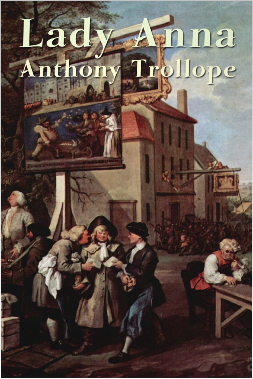 Lady Anna By: Anthony Anthony Trollope
