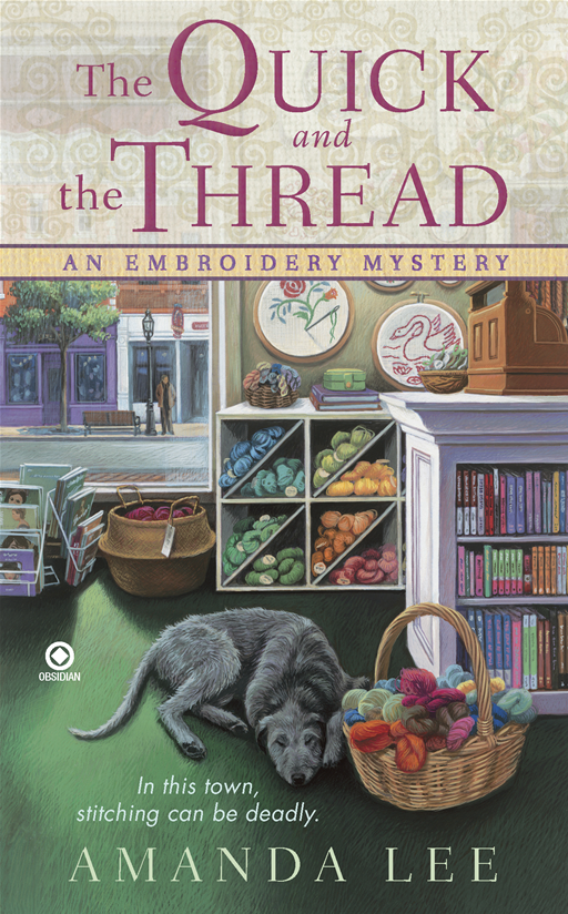 The Quick and the Thread: An Embroidery Mystery By: Amanda Lee
