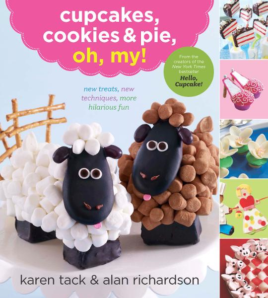 Cupcakes, Cookies & Pie, Oh, My! By: Alan Richardson,Karen Tack