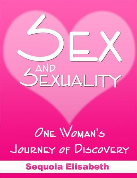 Sex and Sexuality, One Woman's Journey of Discovery