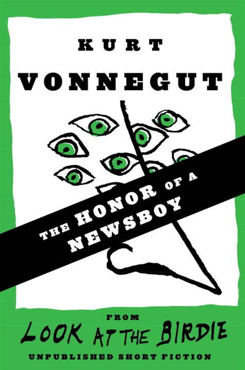 The Honor of a Newsboy By: Kurt Vonnegut