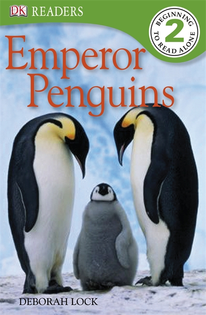 DK Readers: Emperor Penguins By: Deborah Lock